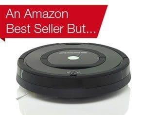 An Amazon Best Seller But – iRobot Roomba 770